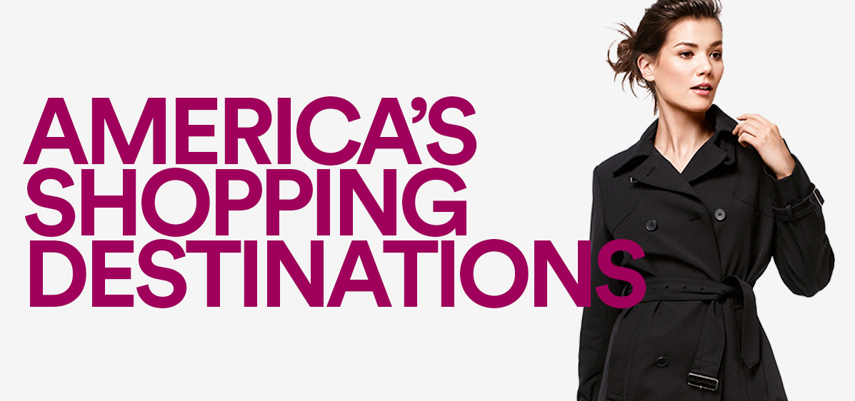 AMERICA'S SHOPPING DESTINATIONS
